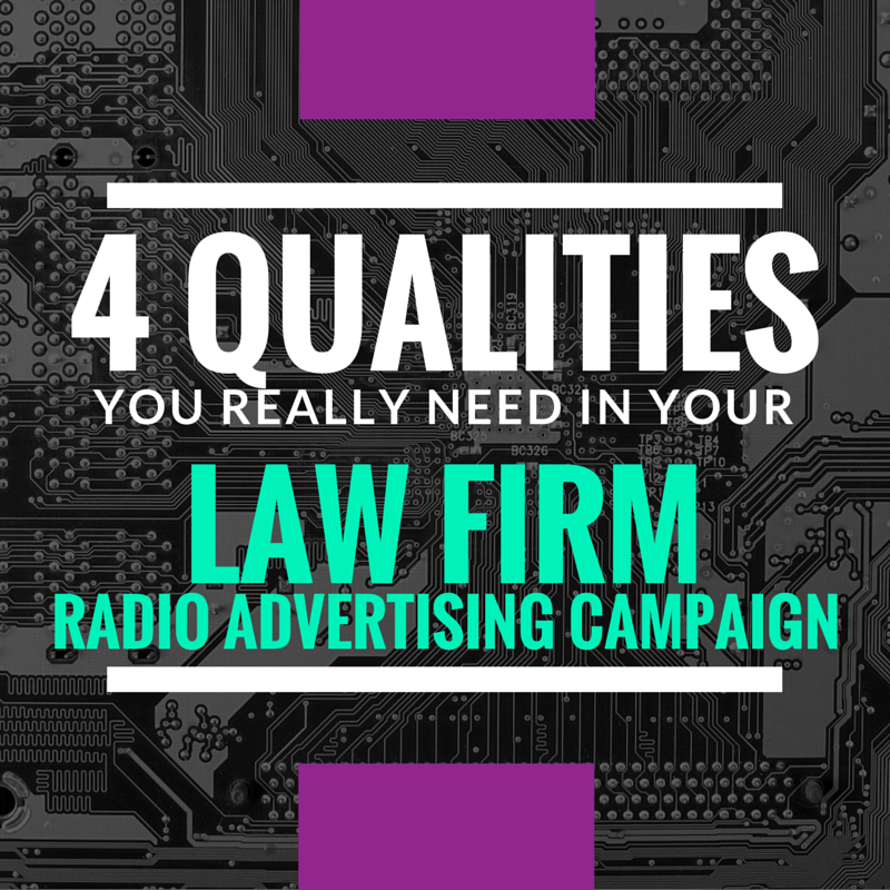 law firm radio advertising QUALITIES