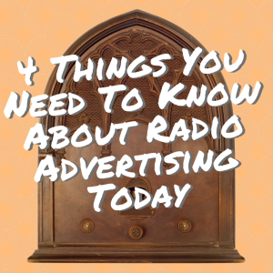 4 Things You Need To Know About Radio Advertising