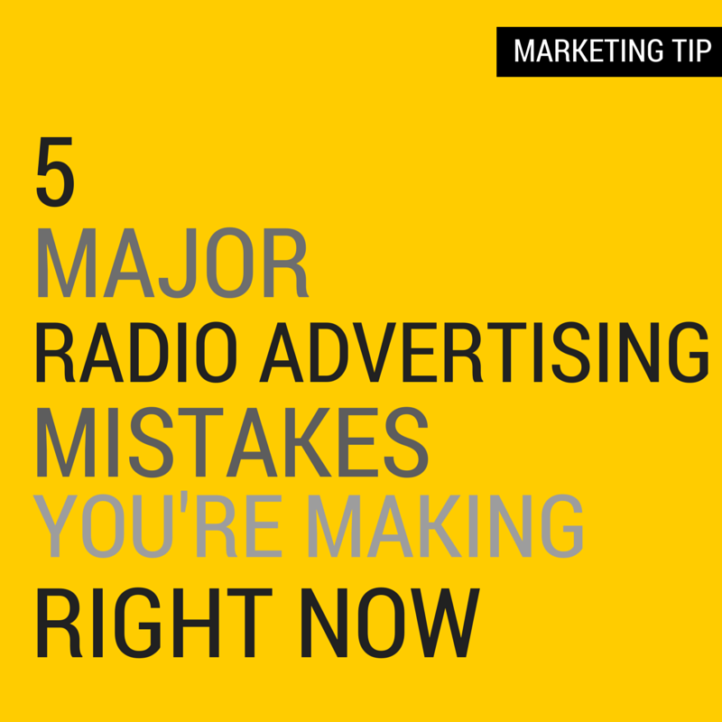 5 major radio advertising mistakes