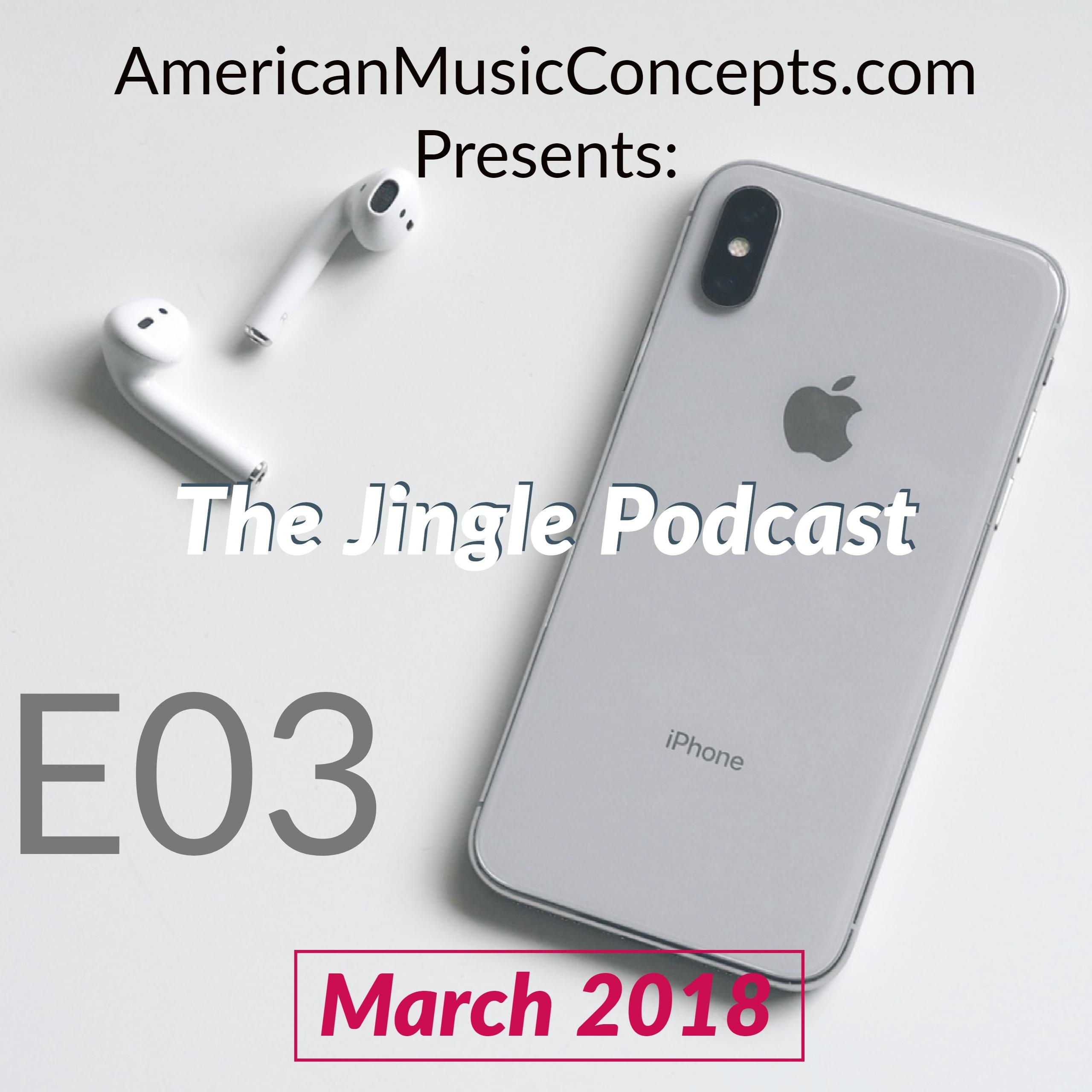 The Jingle Podcast - E03 - March 2018