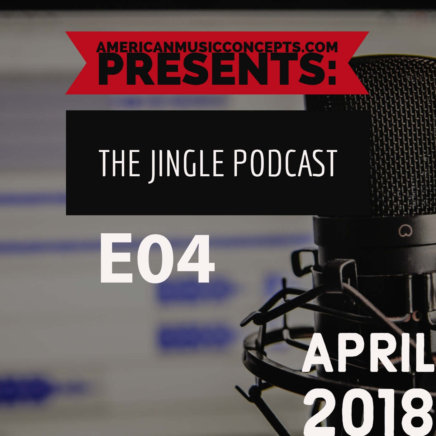 The Jingle Podcast - E04 - April 2018