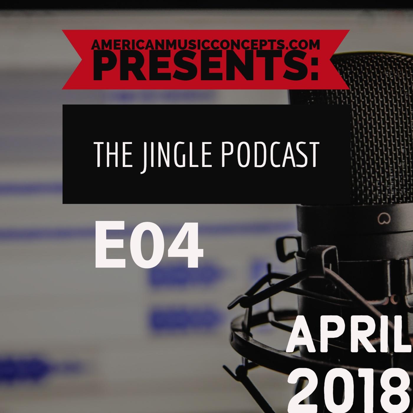The Jingle Podcast - E04 - April 2018